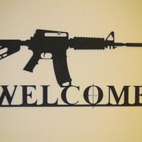 AR-15 or AK-47 Welcome Sign - Gun owner -Protected Property