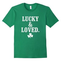 Lucky and Loved Irish Shamrock Funny Green St. Patrick's Day