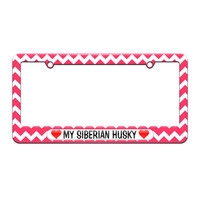 My Siberian Husky Love with Hearts - License Plate Tag Frame - Pink Chevrons Design
