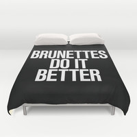 Brunettes do it better Duvet Cover by RexLambo | Society6