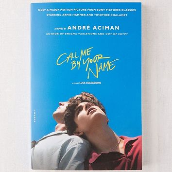 Call Me by Your Name By Andre Aciman   Urban Outfitters