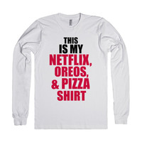 THIS IS MY NETFLIX OREOS AND PIZZA SHIRT