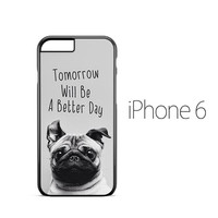 Wise Pug Quote iPhone 6 Case