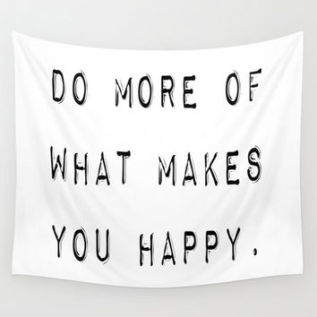 Inspirational Wall Tapestry - Do More Of What Makes You Happy - Black and White Wall Decor - Modern Wall Decor - Black and White Tapestry