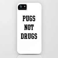 Pugs not Drugs iPhone & iPod Case by Deadly Designer