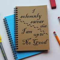 I solemly swear I am up to No Good - Harry Potter Quote - 5 x 7 journal