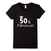 Womens 50 And Fabulous Women's Birthday Queen Shirt Gift For Her