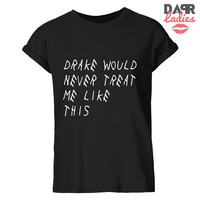 DRAKE WOULD(BLK UNISEX TEE)