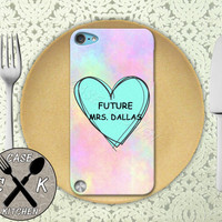 Future Mrs. Dallas Pink Pastel Tumblr Candy Heart Cute Custom Rubber Case iPod 5th Generation and Plastic Case For The iPod 4th Generation