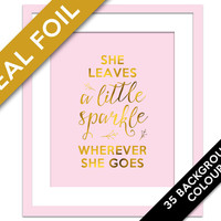 She Leaves a Little Sparkle Wherever She Goes - Gold Foil Print - Inspirational Wall Art - Typography Poster - Gold Foil Nursery Art