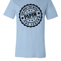 Papaw - The Man The Myth The Legend - Unisex T-shirt