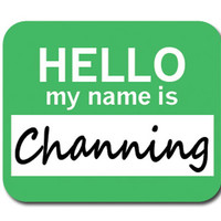 Channing Hello My Name Is Mouse Pad