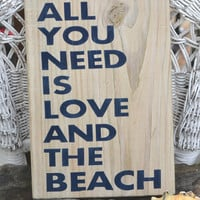 All You Need Is Love And The Beach, Wall Hanging Wood Sign, Beach Decor, Hand Painted, Beach Wedding