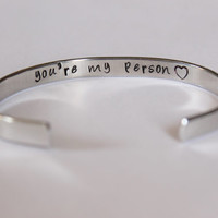 """Grey's Anatomy """"you're my person""""  cuff - hand stamped cuff - inside secret message"""