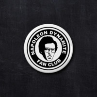 Napoleon Dynamite fan club button