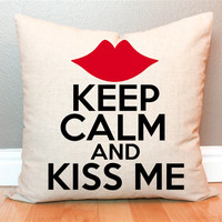 Pillow Cover - Keep Calm and Kiss Me