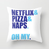 Netflix & Pizza & Naps. Throw Pillow by LookHUMAN
