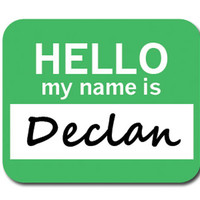 Declan Hello My Name Is Mouse Pad