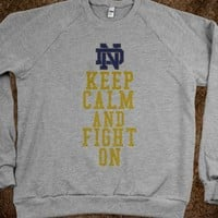 KEEP CALM - Notre Dame - FIGHT!