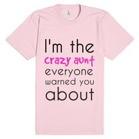 I'm The Crazy Aunt Everyone Warned You About-Light Pink T-Shirt