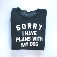 Plans With My Dog Sweatshirt