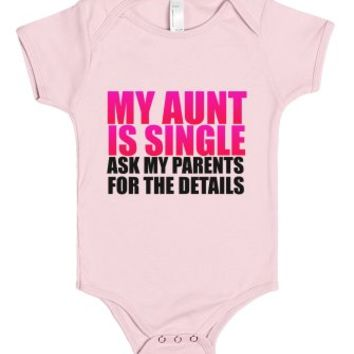 aunt is single ask my parents for the details-Baby Onesuit 00