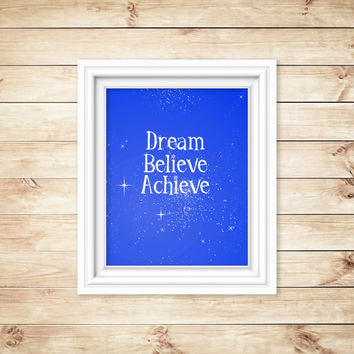 Digital Print, Inspirational Quote, Dream Believe Achieve