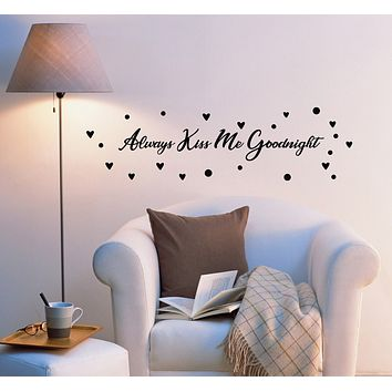 Vinyl Wall Decal Always Kiss Me Goodnight Bedroom Love Romantic Quote Saying Words Phrase ig6233 (22.5 in X 6.5 in)