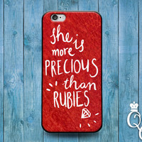 iPhone 4 4s 5 5s 5c 6 6s plus + iPod Touch 4th 5th 6th Gen Cover She is More Precious Than Rubies Proverbs Jewel Cute Quote Girly Phone Case