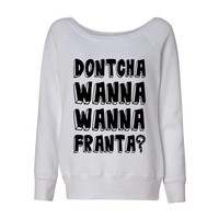 Dontcha Wanna Wanna Franta Connor O2L Our 2nd Life Second Wideneck Slouchy Women's Sweatshirt Triblend White Grey