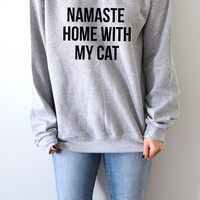 Namaste Home With My Cat Sweatshirt Unisex for women fashion teen girls womens gifts ladies sarcastic saying humor cats animal bed jumper