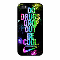Nike Do Drugs Drop Out iPhone 5s Case