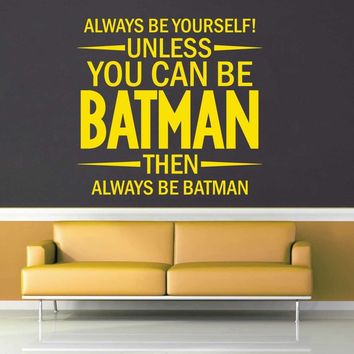 Unless You Can Be Batman - Wall Decal$8.95