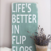 Beach Quote, Life's Better in Flip Flops, Wood Wall Art, Sign, Vintage Sign, Wood Sign, Subway Art