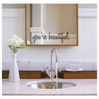 You're beautiful wall decal mirror decal as featured on the Elvis Duran morning show