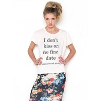 Delicious Couture | I Dont Kiss on the First Date Slogan T-Shirt | Spoiled Brat
