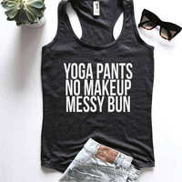 yoga pants no makeup messy bun Tank top racerback women yogi cute fashion fitness