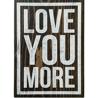 Love You More, Family Room, Kids Room, Accent Decor Sign,