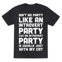 AIN'T NO PARTY LIKE AN INTROVERT PARTY (WHITE)