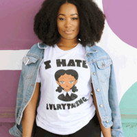 """I Hate Everything"" Unisex short sleeve t-shirt (More Colors)"