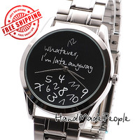 Wrist Watch, Stainless Steel Whatever, I'm Late Anyway Watch, Wristwatch, Black Watch Face, Boyfriend Gift, Gift For Men - Free Shipping