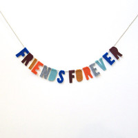 Friends Forever felt banner, felt party banner in blue, wine, orange, red, grey and teal