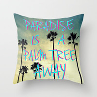 Palm Trees & Paradise Throw Pillow by RichCaspian | Society6