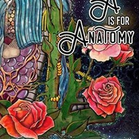 A is for Anatomy: A Coloring Book by Alicia Burstein