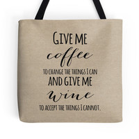 """Faux Burlap Tote Bag with the quote """"Give me coffee to change the things I can and wine to accept the things I cannot"""""""