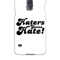 Haters Gonna Hate this - Samsung Galaxy S5 Case