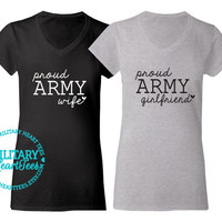 Custom Proud Army V-Neck T-Shirt, Military Shirt for Wife, Fiance, Girlfriend, Mom, Sister