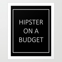 hipster on a budget Art Print by Urban Exclaim