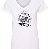 Beach Shirt, Women's V-Neck, Custom T-Shirts, The Beach is Where I Belong, Cute Shirt, Take Me To The Beach, Gift for Her, Sun and Sand