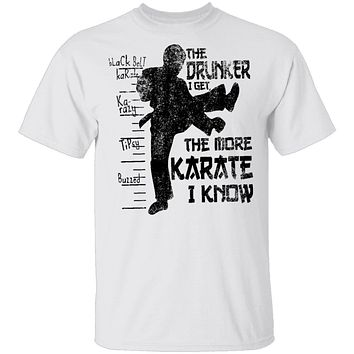 The Drunker I Get the more Karate I Know T-Shirt